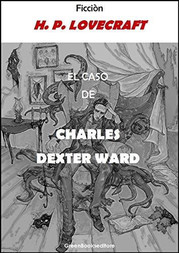 El caso de Charles Dexter Ward de [Lovecraft, H. P.]
