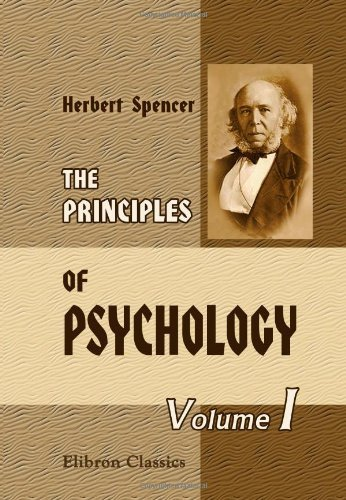 The Principles of Psychology: Volume 1 by Herbert Spencer (2000-12-04)