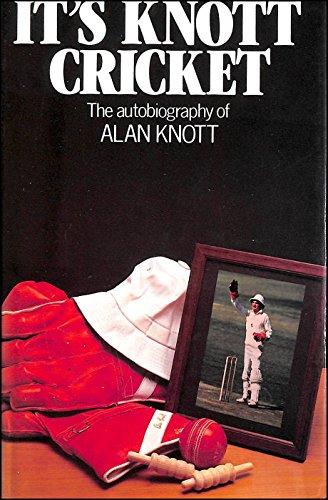 It's Knott Cricket por Alan Knott