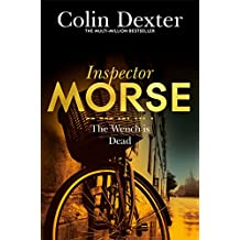 The Wench is Dead (Inspector Morse Series Book 8)