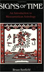Signs of Time: An Introduction to Mesoamerican Astrology