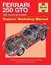 Ferrari 250 GTO Manual: An insight into owning, racing and maintaining Ferrari's iconic sports racer by Glen Smale (2014-07-01)