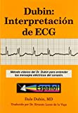 Dubin: Interpretacion de ECG/ Rapid Interpretation of EKG's