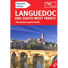Signpost Guide Languedoc and Southwest France, 2nd: Your Guide to Great Drives (Signpost Guide Languedoc & Southwest France: Your Guide to Great Drives)