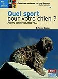 Quel sport pour votre chien ? : Agility, canicross, frisbee...