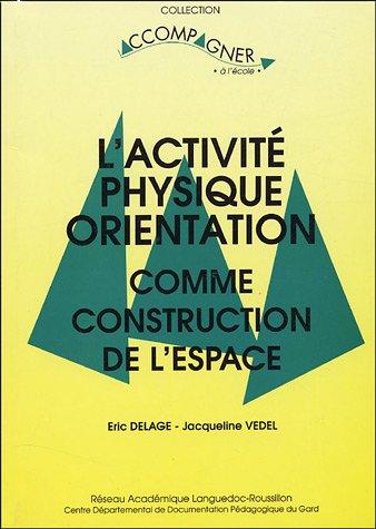 L'activité physique orientation comme construction de l'espace par Eric Delage