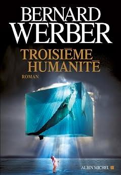 Troisième humanité : Tome 1 par [Werber, Bernard]
