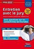 Entretien avec le jury - 200 questions sur les collectivités territoriales - Concours et examens professionnels - Catégories A et B: Concours 2018-2019 (Admis concours de la fonction publique)