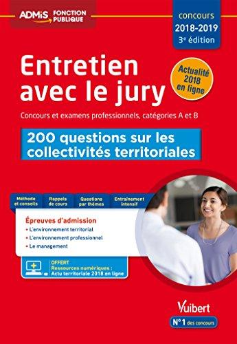 Entretien avec le jury - 200 questions sur les collectivits territoriales - Concours et examens professionnels - Catgories A et B: Concours 2018-2019