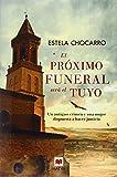 El próximo funeral será el tuyo: Un antiguo crimen y una mujer dispuesta a hacer justicia. (Mistery Plus) de Estela Chocarro (13 nov 2014) Tapa dura