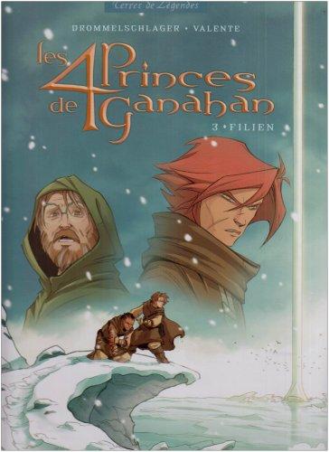Les 4 Princes de Ganahan, Tome 3 : Filien