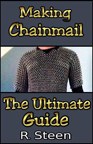 Making Chainmail - The Ultimate Guide (English Edition)