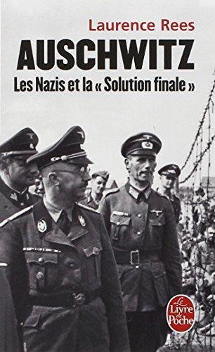 Auschwitz : Les nazis et la Solution finale par Laurence Rees
