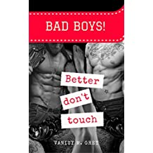Bad Boys! Better don't touch