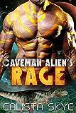 Caveman Alien's Rage: A SciFi BBW/Alien Fated Mates Romance (Caveman Aliens Book 3)