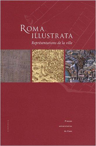 Roma illustrata : Reprsentations de la ville