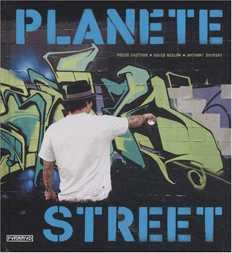 Planète street par Roger Gastman