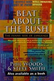 Beat About The Bush: The Funny Side of Language by Phil Woods (2009-08-09)