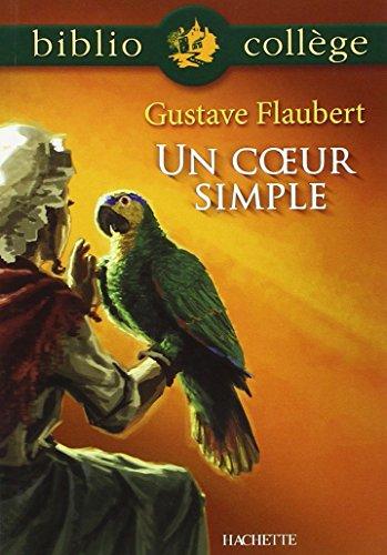 Un Coeur Simple + Notes, Questionnaires ET Dossier Par M Robinot-Bichet (Bibliocollege) par Gustave Flaubert, Marie-Helene Robinot-Bichet