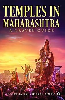 Temples in Maharashtra : A Travel Guide by [Lalitha Balasubramanian]