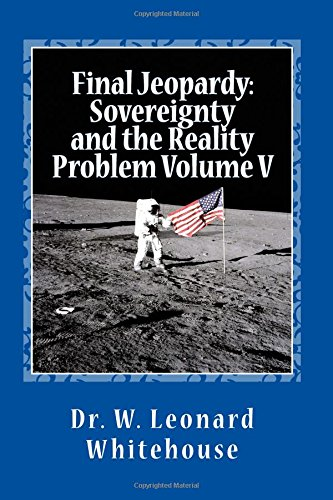 final-jeopardy-sovereignty-and-the-reality-problem-volume-v