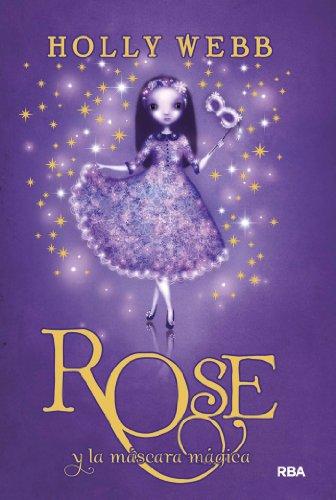Rose y la máscara mágica por Holly Webb