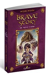 Brave Story 1. Un nuevo viajero par Miyuki Miyabe