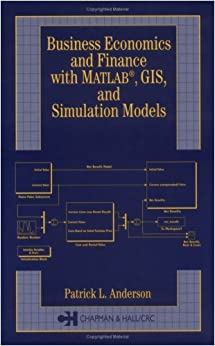 Business Economics and Finance with Matlab©, Gis, and Simulation Models par [Anderson, Patrick L.]