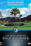 The Most Amazing Golf Courses of the World - Canary Islands [DVD]...