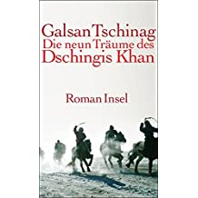 Die neun Träume des Dschingis Khan: Roman