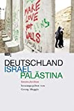 Deutschland - Israel - Palästina. Streitschriften - Georg Meggle