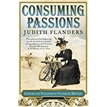 Consuming Passions: Leisure and Pleasure in Victorian Britain
