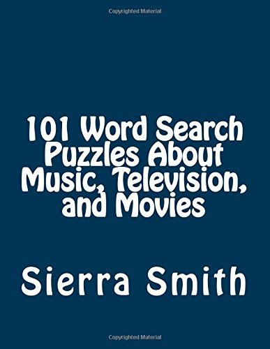 101 Word Search Puzzles About Music, Television, and Movies by Sierra Smith (2015-04-27)
