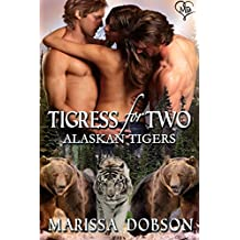 Tigress for Two (Alaskan Tigers Book 3) (English Edition)