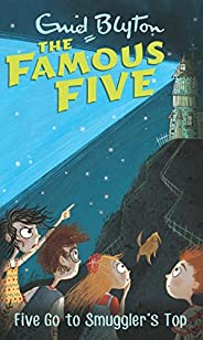 Five Go to Smuggler's Top: 4 (The Famous Five Ser