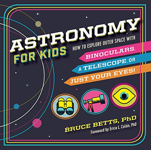 Astronomy for Kids: How to Explo...