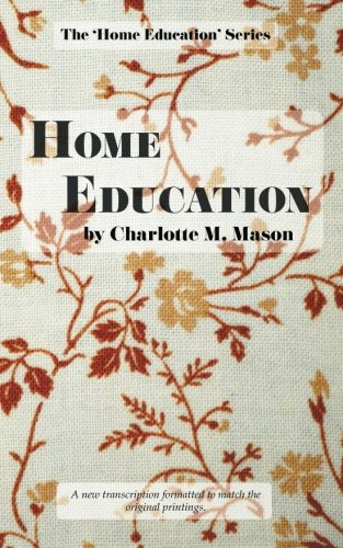 Home Education: Volume 1 (The Home Education Series)