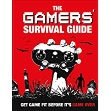 The Gamers' Survival Guide: Get Game Fit Before It's Game Over