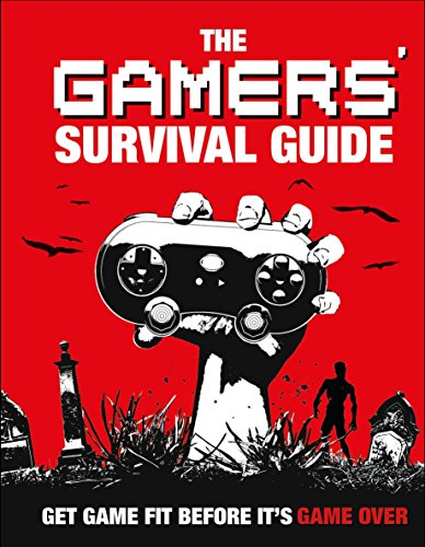 The Gamers' Survival Guide: Get Game Fit Before It's Game Over (English Edition) - One Populären Video-spiele Xbox