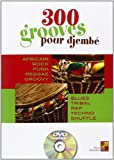 300 Grooves Pour Djembe Percussion Book/Dvd French