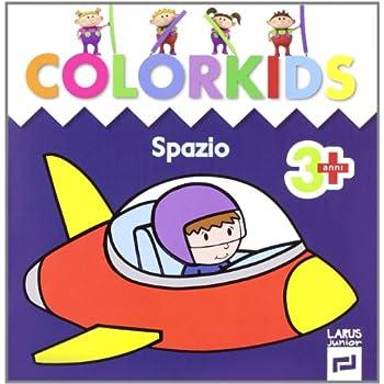 Spazio. Colorkids. Ediz. Illustrata