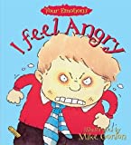 I Feel Angry (Your Emotions) by Brian Moses (1994-11-16)