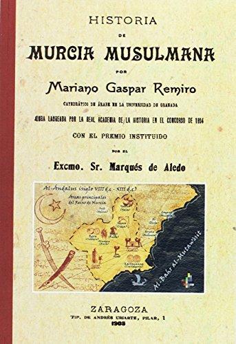 Historia de Murcia musulmana (FACSÍMILES) por Mariano Gaspar Remiro