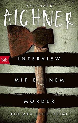 Aichner, Bernhard: Interview mit einem Mörder
