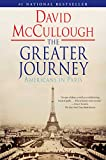Image de The Greater Journey: Americans in Paris (English Edition)