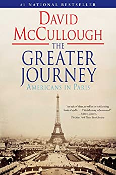 The Greater Journey: Americans in Paris (English Edition) par [McCullough, David]