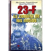23-F LA CONJURA DE LOS NECIOS.