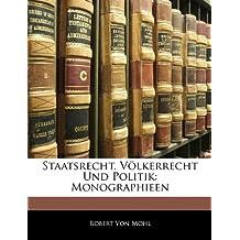 Staatsrecht. Völkerrecht Und Politik: Monographieen, Erster band