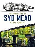 The Movie Art of Syd Mead - Visual Futurist