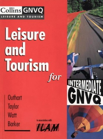 Leisure and Tourism for Intermediate GNVQ Leisure and Tourism for Intermediate GNVQ (Collins GNVQ Leisure & Tourism)
